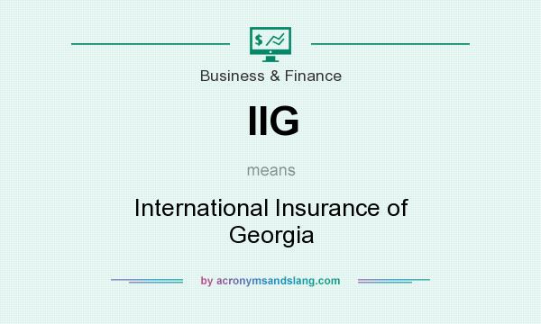 What does IIG mean? It stands for International Insurance of Georgia