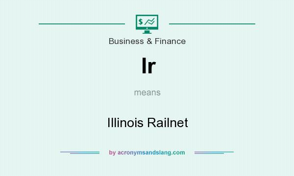What does Ir mean? It stands for Illinois Railnet