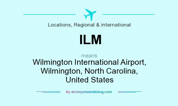 What does ILM mean? It stands for Wilmington International Airport, Wilmington, North Carolina, United States