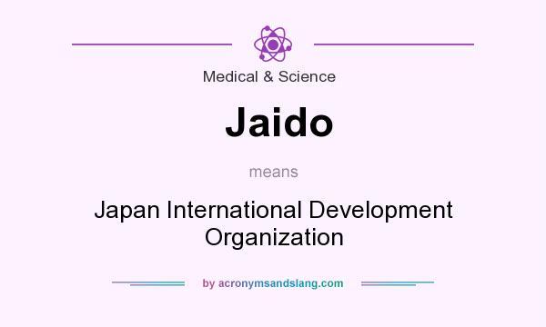 What does Jaido mean? It stands for Japan International Development Organization