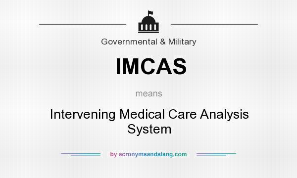 What does IMCAS mean? It stands for Intervening Medical Care Analysis System