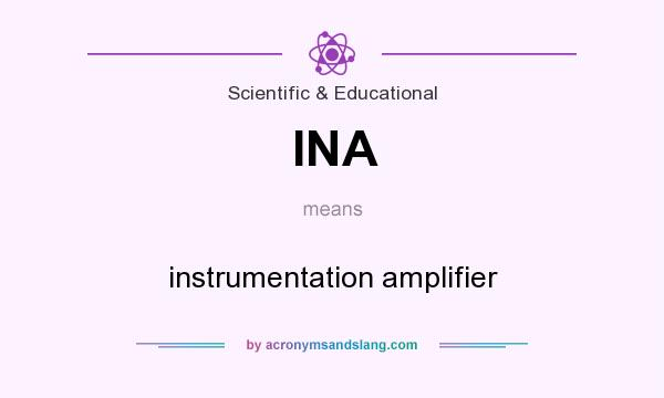 What does INA mean? It stands for instrumentation amplifier