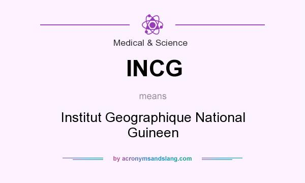 What does INCG mean? It stands for Institut Geographique National Guineen