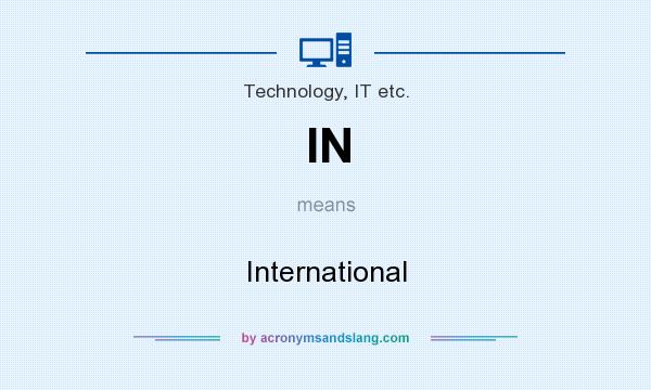 What does IN mean? It stands for International