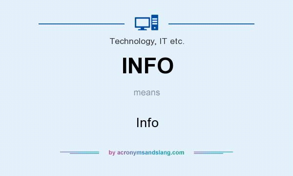 What does INFO mean? It stands for Info