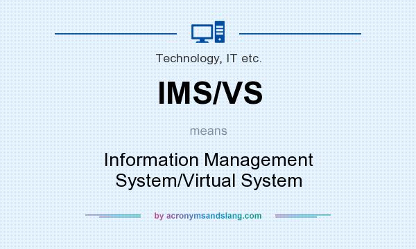 What does IMS/VS mean? It stands for Information Management System/Virtual System