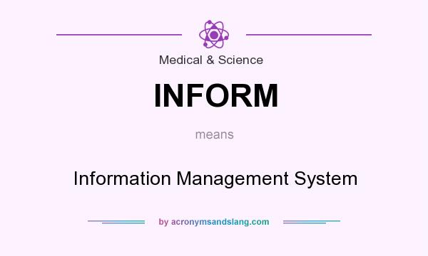 What does INFORM mean? It stands for Information Management System