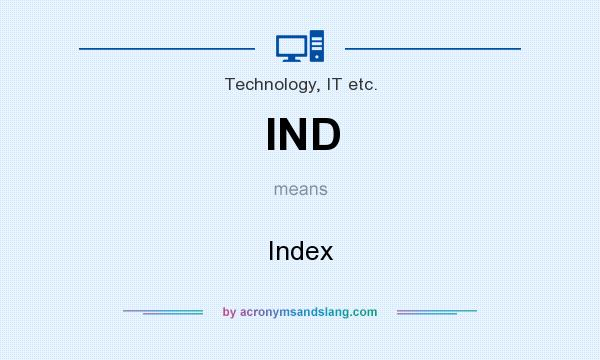What does IND mean? It stands for Index