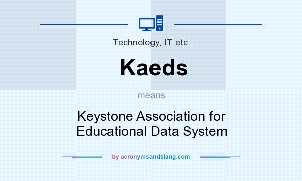 What does Kaeds mean? It stands for Keystone Association for Educational Data System