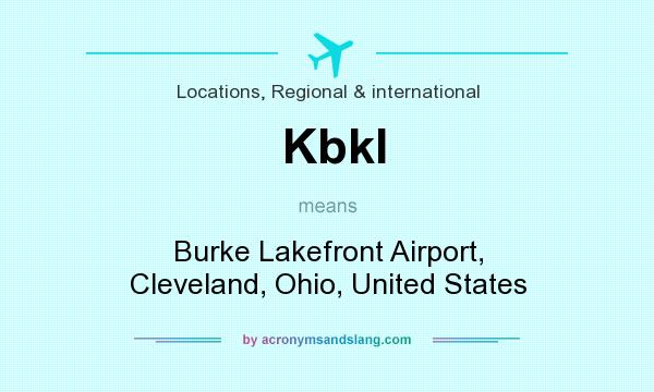What does Kbkl mean? It stands for Burke Lakefront Airport, Cleveland, Ohio, United States