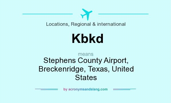 What does Kbkd mean? It stands for Stephens County Airport, Breckenridge, Texas, United States