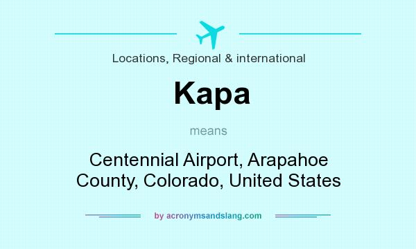 What does Kapa mean? It stands for Centennial Airport, Arapahoe County, Colorado, United States