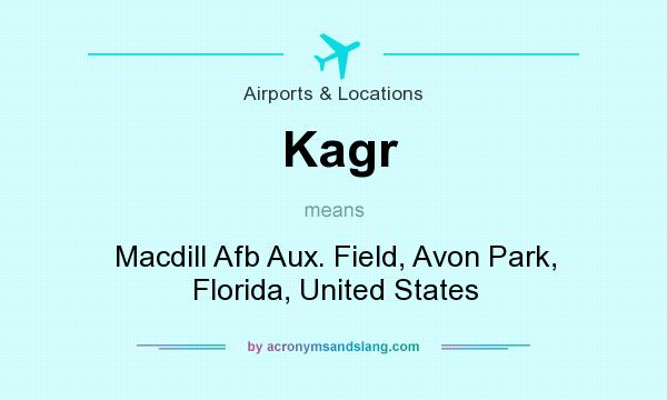 What does Kagr mean? It stands for Macdill Afb Aux. Field, Avon Park, Florida, United States
