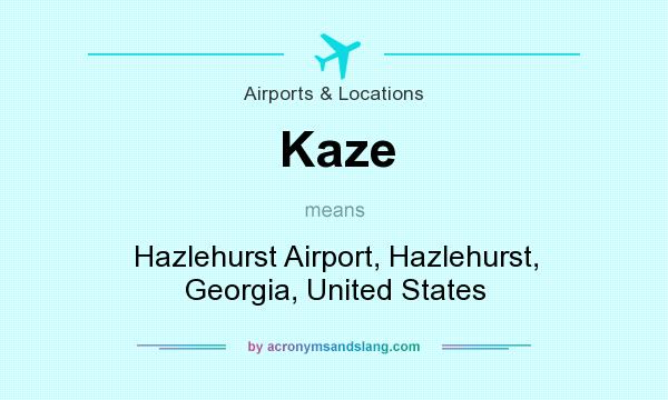 What does Kaze mean? It stands for Hazlehurst Airport, Hazlehurst, Georgia, United States