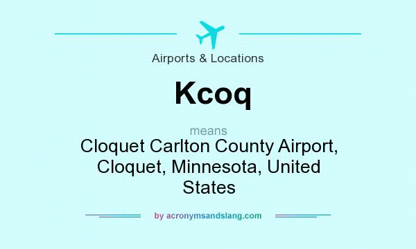 What does Kcoq mean? It stands for Cloquet Carlton County Airport, Cloquet, Minnesota, United States