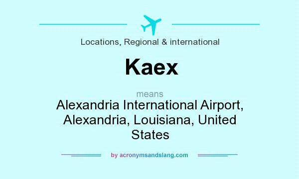 What does Kaex mean? It stands for Alexandria International Airport, Alexandria, Louisiana, United States