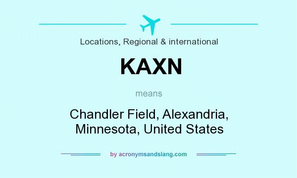 What does KAXN mean? It stands for Chandler Field, Alexandria, Minnesota, United States