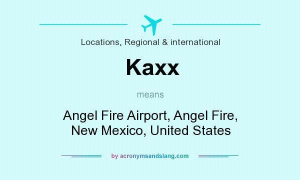 What does Kaxx mean? It stands for Angel Fire Airport, Angel Fire, New Mexico, United States