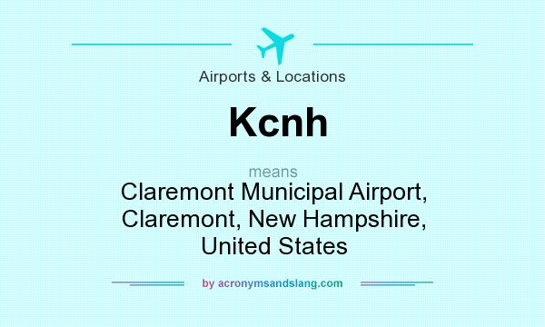 What does Kcnh mean? It stands for Claremont Municipal Airport, Claremont, New Hampshire, United States