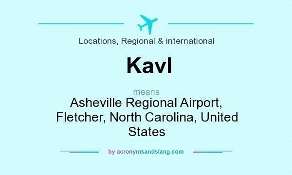 What does Kavl mean? It stands for Asheville Regional Airport, Fletcher, North Carolina, United States