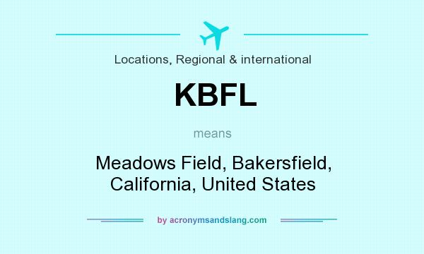 What does KBFL mean? It stands for Meadows Field, Bakersfield, California, United States