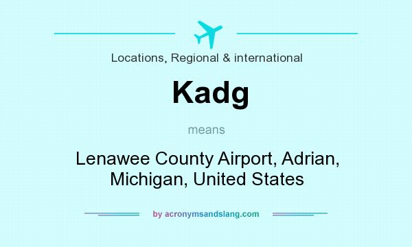 What does Kadg mean? It stands for Lenawee County Airport, Adrian, Michigan, United States