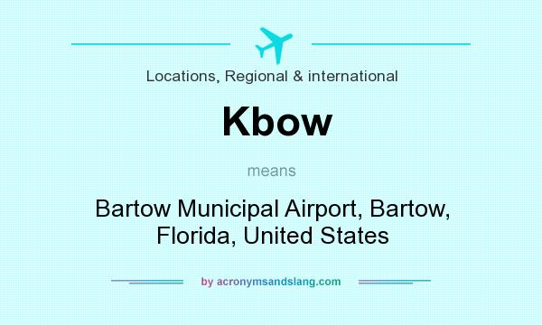 What does Kbow mean? It stands for Bartow Municipal Airport, Bartow, Florida, United States
