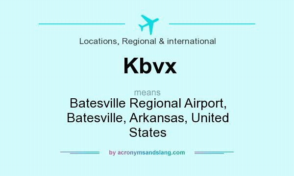 What does Kbvx mean? It stands for Batesville Regional Airport, Batesville, Arkansas, United States