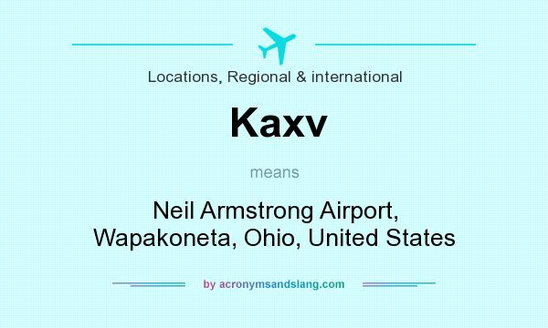 What does Kaxv mean? It stands for Neil Armstrong Airport, Wapakoneta, Ohio, United States