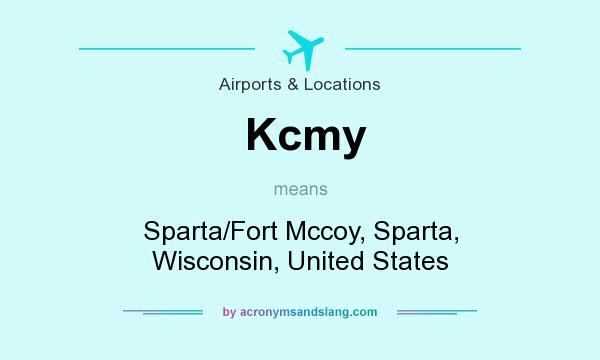 What does Kcmy mean? It stands for Sparta/Fort Mccoy, Sparta, Wisconsin, United States