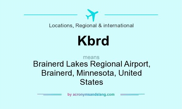 What does Kbrd mean? It stands for Brainerd Lakes Regional Airport, Brainerd, Minnesota, United States