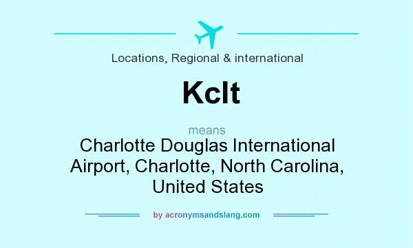 What does Kclt mean? It stands for Charlotte Douglas International Airport, Charlotte, North Carolina, United States