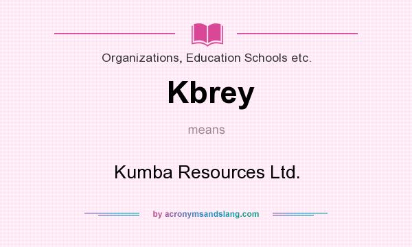 What does Kbrey mean? It stands for Kumba Resources Ltd.