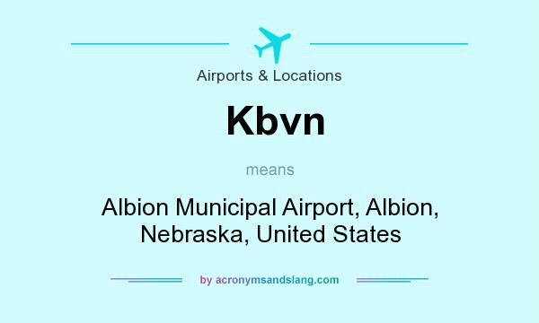 What does Kbvn mean? It stands for Albion Municipal Airport, Albion, Nebraska, United States