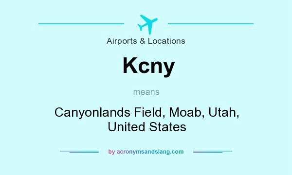 What does Kcny mean? It stands for Canyonlands Field, Moab, Utah, United States