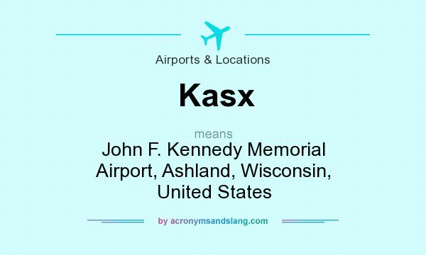 What does Kasx mean? It stands for John F. Kennedy Memorial Airport, Ashland, Wisconsin, United States