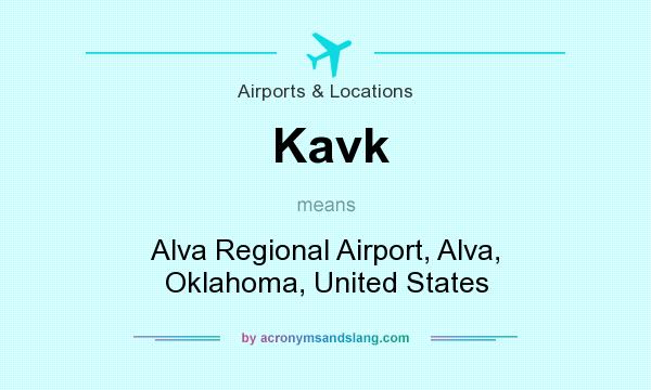 What does Kavk mean? It stands for Alva Regional Airport, Alva, Oklahoma, United States
