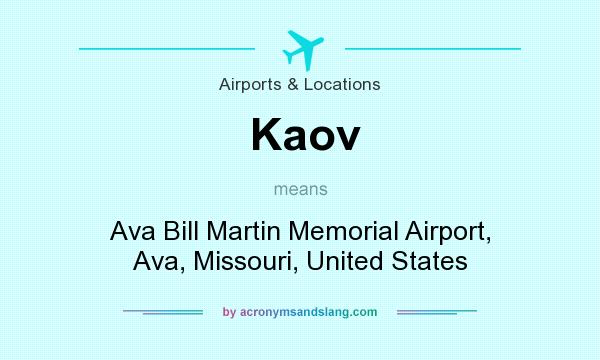 What does Kaov mean? It stands for Ava Bill Martin Memorial Airport, Ava, Missouri, United States