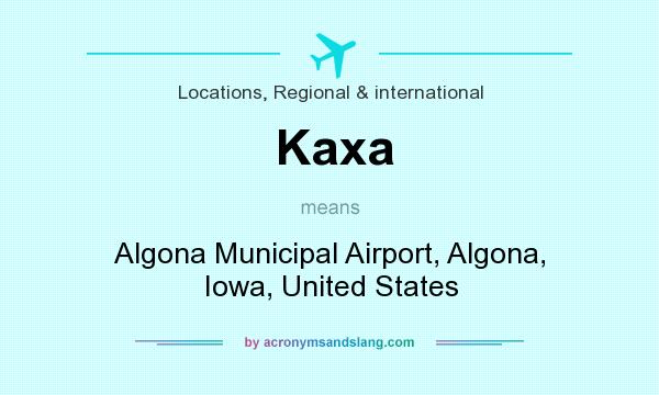 What does Kaxa mean? It stands for Algona Municipal Airport, Algona, Iowa, United States