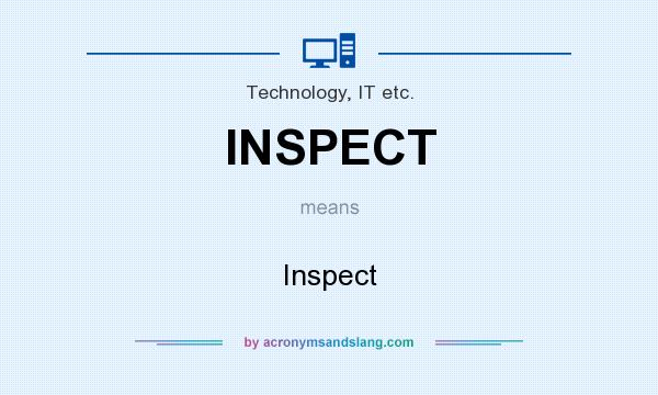 What does INSPECT mean? It stands for Inspect
