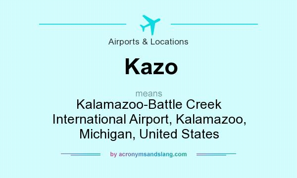 What does Kazo mean? It stands for Kalamazoo-Battle Creek International Airport, Kalamazoo, Michigan, United States