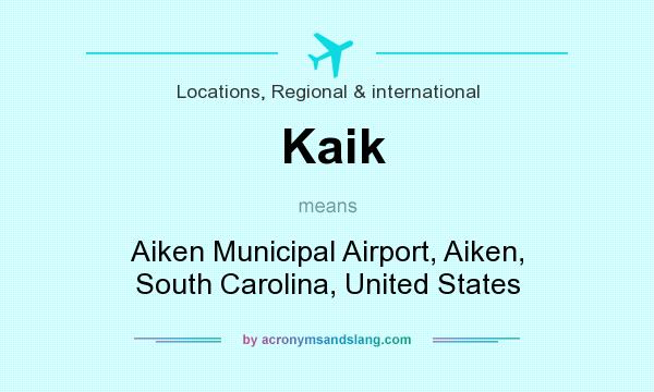 What does Kaik mean? It stands for Aiken Municipal Airport, Aiken, South Carolina, United States