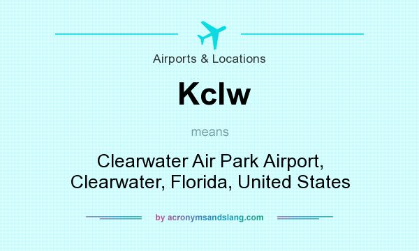 What does Kclw mean? It stands for Clearwater Air Park Airport, Clearwater, Florida, United States