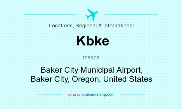 What does Kbke mean? It stands for Baker City Municipal Airport, Baker City, Oregon, United States