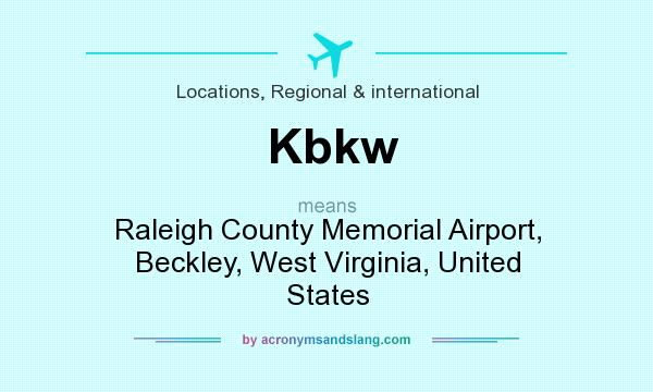 What does Kbkw mean? It stands for Raleigh County Memorial Airport, Beckley, West Virginia, United States