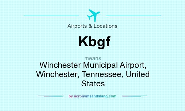 What does Kbgf mean? It stands for Winchester Municipal Airport, Winchester, Tennessee, United States