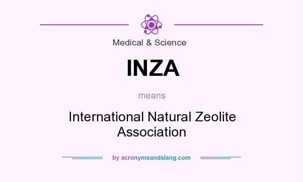 What does INZA mean? It stands for International Natural Zeolite Association