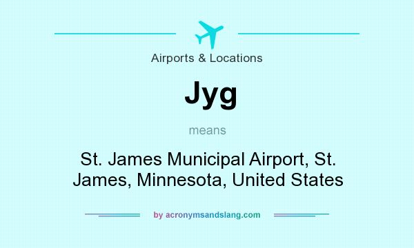 What does Jyg mean? It stands for St. James Municipal Airport, St. James, Minnesota, United States