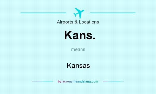 What does Kans. mean? It stands for Kansas