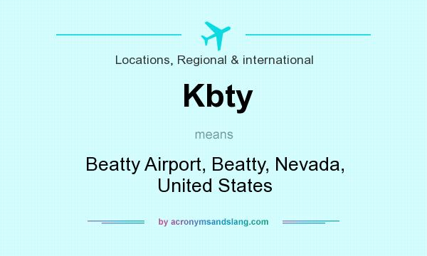 What does Kbty mean? It stands for Beatty Airport, Beatty, Nevada, United States